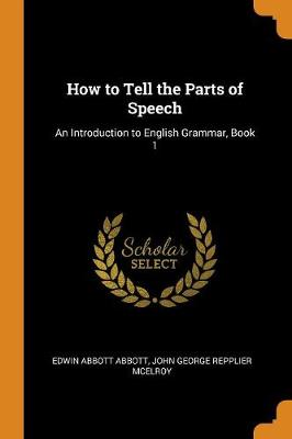 How to Tell the Parts of Speech: An Introduction to English Grammar, Book 1 book