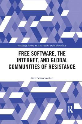 Free Software, the Internet, and Global Communities of Resistance by Sara Schoonmaker