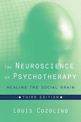 Neuroscience of Psychotherapy by Louis Cozolino