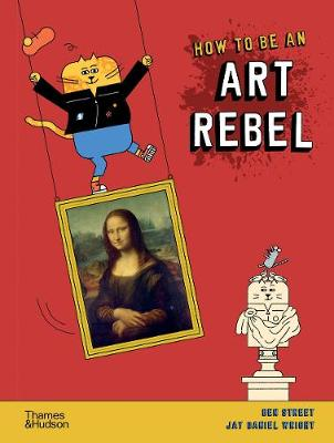 How to be an Art Rebel book