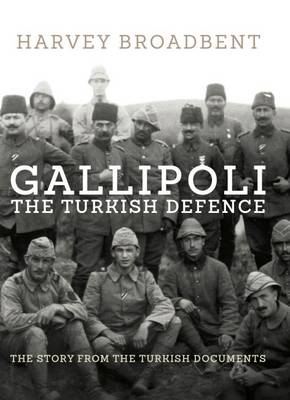 Gallipoli, the Turkish Defence book