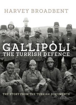 Gallipoli, the Turkish Defence book