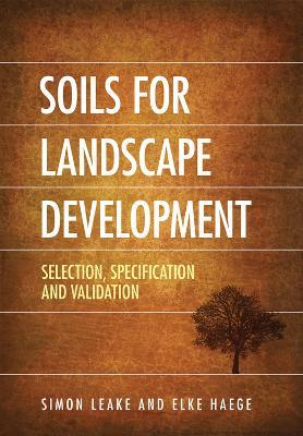 Soils for Landscape Development by Elke Haege