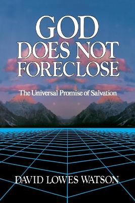 God Does Not Foreclose by David Lowe Watson
