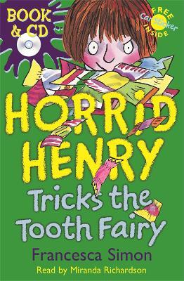 Horrid Henry Tricks the Tooth Fairy: Book 3 by Francesca Simon