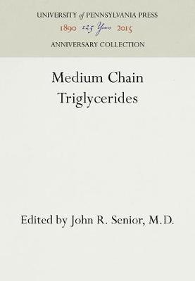 Medium Chain Triglycerides by John R. Senior