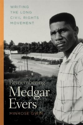 Remembering Medgar Evers by Minrose Gwin