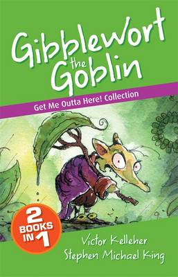 Gibblewort the Goblin: Get Me Outta Here Collection book