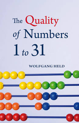 The Quality of Numbers One to Thirty-one by Wolfgang Held