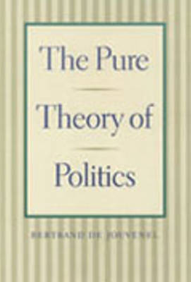 Pure Theory of Politics by Bertrand de Jouvenel
