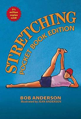 Stretching: Pocket Book Edition by Bob Anderson