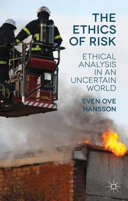The Ethics of Risk by Sven Ove Hansson