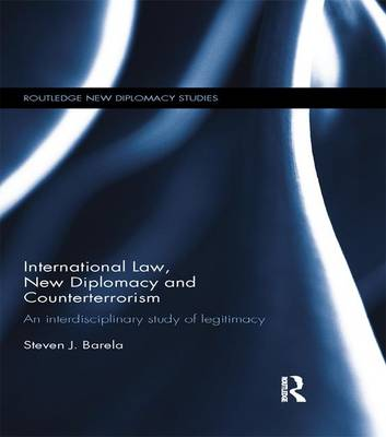 International Law, New Diplomacy and Counter-Terrorism by Steven J. Barela