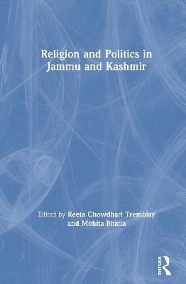 Religion and Politics in Jammu and Kashmir by Reeta Chowdhari Tremblay