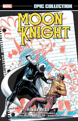 Moon Knight Epic Collection: Final Rest by Doug Moench