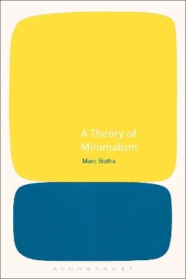 A Theory of Minimalism by Marc Botha