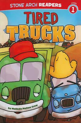 Tired Trucks by Melinda Melton Crow