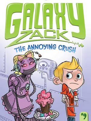Galaxy Zack: Annoying Crush by Ray O'Ryan