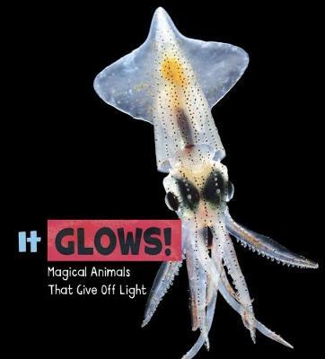 It Glows! by Nikki Potts