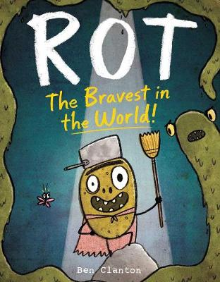 Rot, the Bravest in the World! by Ben Clanton