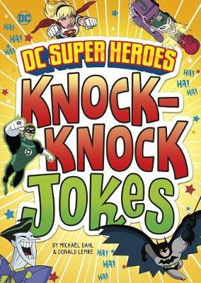 DC Super Heroes Knock-Knock Jokes by Michael Dahl