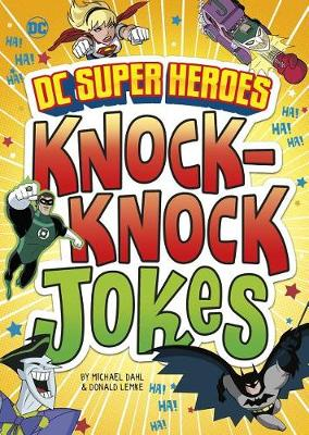 DC Super Heroes Knock-Knock Jokes by Michael Dahl