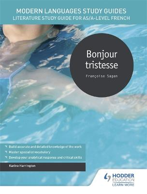 Modern Languages Study Guides: Bonjour tristesse: Literature Study Guide for AS/A-level French by Karine Harrington