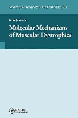 Molecular Mechanisms of Muscular Dystrophies by Steve J. Winder