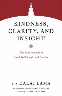 Kindness, Clarity, and Insight: The Fundamentals of Buddhist Thought and Practice by Dalai Lama