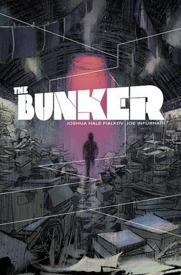 The Bunker Volume 1 by Joshua Hale Fialkov