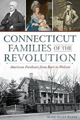 Connecticut Families of the Revolution by Mark Allen Baker