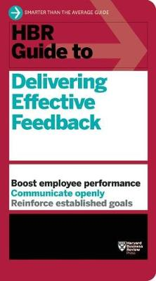 HBR Guide to Delivering Effective Feedback (HBR Guide Series) by Harvard Business Review