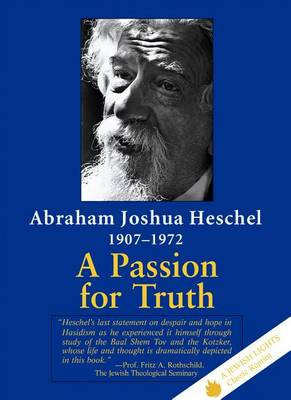 Passion for Truth by Abraham Joshua Heschel
