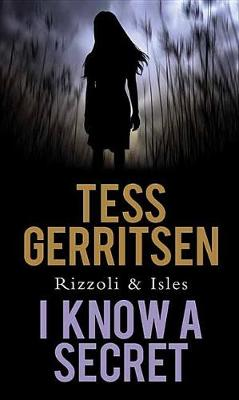 I Know a Secret by Tess Gerritsen