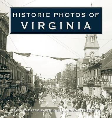Historic Photos of Virginia by Emily J Salmon