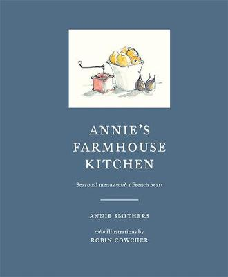 Annie's Farmhouse Kitchen by Robin Cowcher