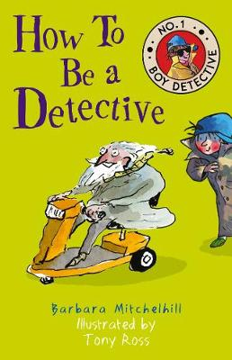 How To Be a Detective (No. 1 Boy Detective) by Barbara Mitchelhill