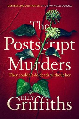 The Postscript Murders: a gripping new mystery from the bestselling author of The Stranger Diaries by Elly Griffiths