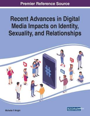 Recent Advances in Digital Media Impacts on Identity, Sexuality, and Relationships by Michelle F. Wright