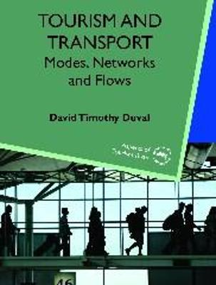 Tourism and Transport by David Timothy Duval