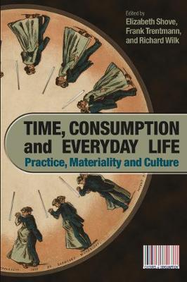 Time, Consumption and Everyday Life by Elizabeth Shove