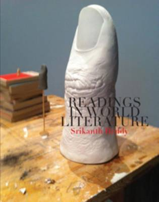 Readings in World Literature by Srikanth Reddy