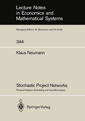 Stochastic Project Networks by Klaus Neumann