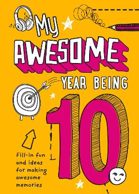 My Awesome Year being 10 by Kia Marie Hunt