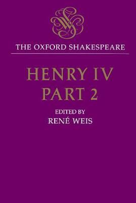 Oxford Shakespeare: Henry IV, Part Two by William Shakespeare