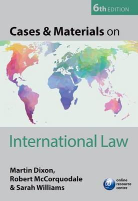 Cases & Materials on International Law by Martin Dixon
