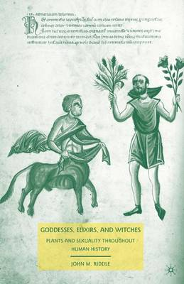 Goddesses, Elixirs, and Witches by John M. Riddle