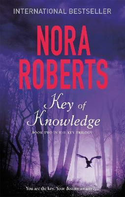 Key Of Knowledge by Nora Roberts