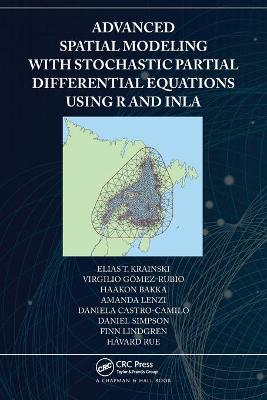 Advanced Spatial Modeling with Stochastic Partial Differential Equations Using R and INLA book