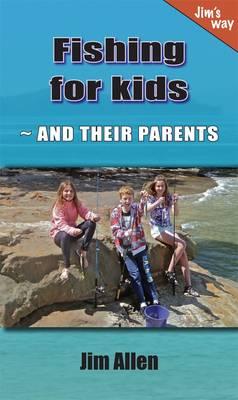 Fishing for Kids by Jim Allen